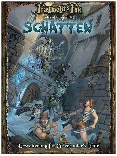 Tales of Longfall #6, Die Schatten