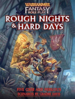 Warhammer Fantasy Roleplay 4th Rough Nights and Hard Days
