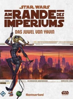 Star Wars: Am Rande des Imperiums Das Juwel von Yavin