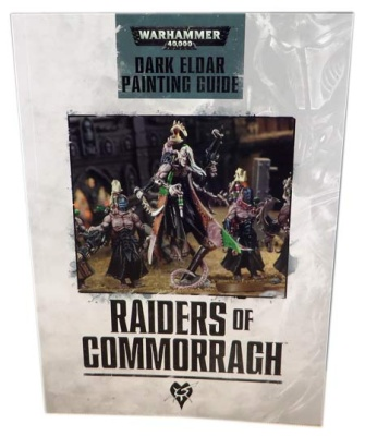 Raiders of Commorragh: Dark Eldar Painting Guide (Englisch)