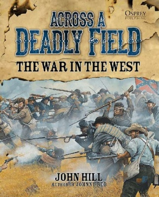Across A Deadly Field - The War in the West