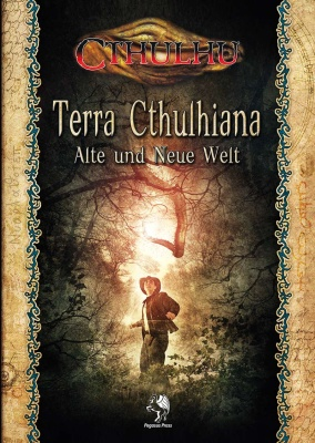 Cthulhu: Terra Cthulhiana - Alte und Neue Welt