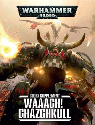 Waaagh! Ghazghkull - A Codex: Orks Supplement (Englisch)
