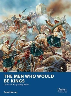 The Men who would be Kings (Colonial Wargaming)