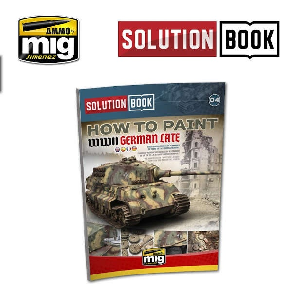 SOLUTION BOOK. HOW TO PAINT WWII GERMAN LATE (Multilingual)