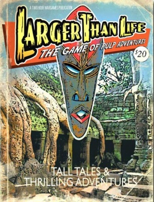 Larger Than Life: The Game of Pulp Adventures