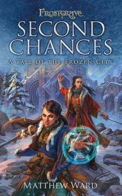 Frostgrave - Second Chances (Novel)