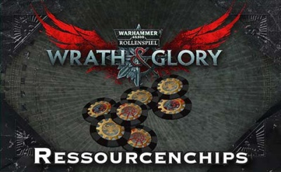 WH40K Wrath & Glory - Resourcenchips
