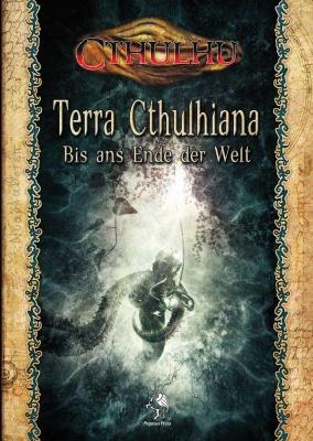 Cthulhu: Terra Cthulhiana - Bis ans Ende der Welt (HC)
