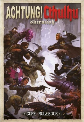 Achtung Cthulhu Skirmish Core Rule Book