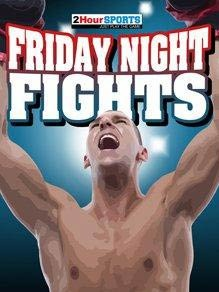 Friday Night Fights (Boxing)