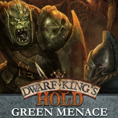 Dwarf King's Hold: Green Menace (englisch)