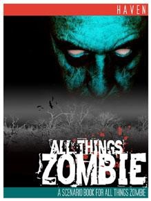 ATZ - All Things Zombie: Haven Scenario Book