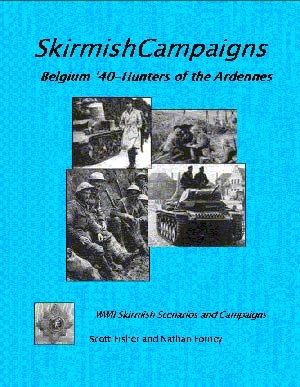 SkirmishCampaigns: Belgium '40-Hunters of the Ardennes