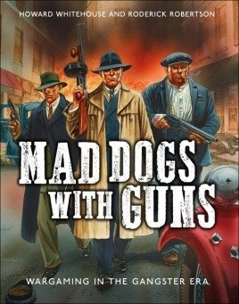 Mad Dogs With Guns (Gangster Era)