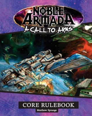 A Call to Arms: Noble Armada Rulebook