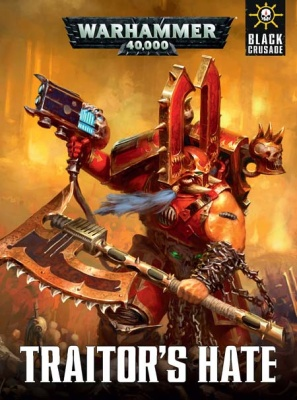Warhammer 40.000:  Black Crusade - Traitor's Hate
