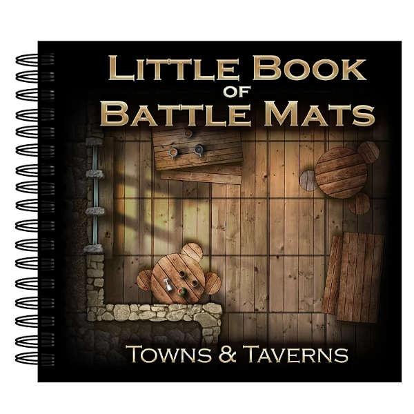 The Little Book of Battle Mats - Towns & Taverns Edition