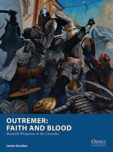 Outremer: Faith and Blood (Skirmish Crusades)