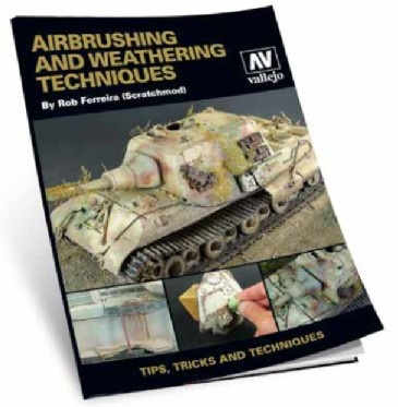 Airbrush and Weathering Technics by Rob Ferreira (engl.)