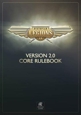 Dystopian Legions Core Rulebook