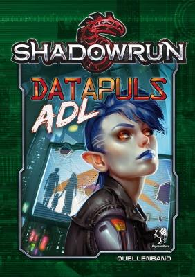 Shadowrun 5: Datapuls ADL (Hardcover)