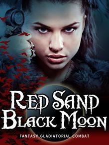 Red Sand Black Moon (Fantasy Gladiator)