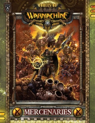 Forces of WARMACHINE: Mercenaries (HC)